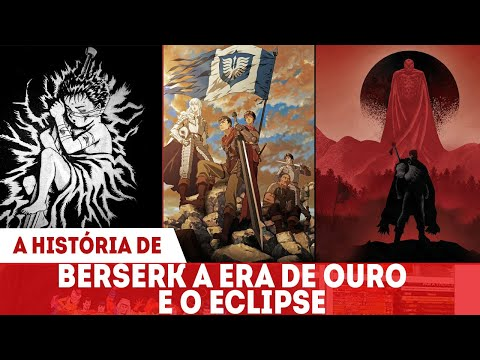 a-histÓria-de-berserk---a-era-de-ouro-e-o-eclipse-explicados---nasce-o-espadachim-negro