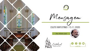 Mensagem Rev. Antônio José | Pastor Convidado | 15.11.2020