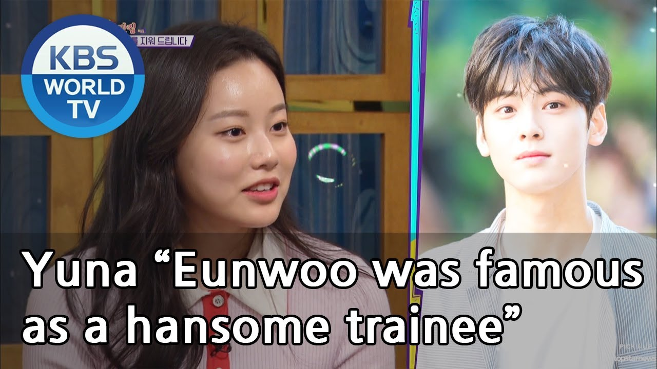 """Download Yuna """"Eunwoo was famous as a hansome trainee""""[Happy Together/2019.03.14]"""