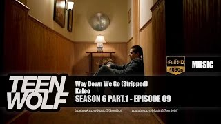 Kaleo Way Down We Go Stripped  Teen Wolf 6x09 Music Hd