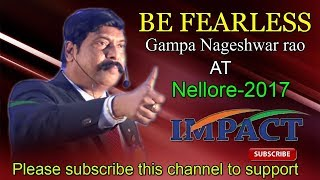 Be Change Maker ( BE FEARLESS ) A talk by GAMPA N RAO at IMPACT Nellore 2017