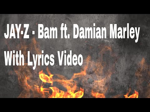 JAY-Z - Bam ft. Damian Marley With Lyrics Video