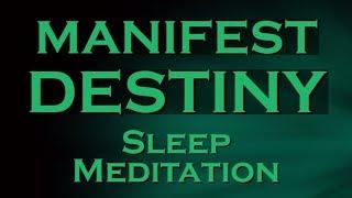 MANIFEST DESTINY Schlaf Meditation ~ Erstellen Sie Ihre Schicksal