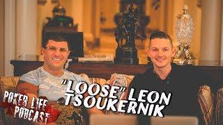 Leon Tsoukernik || Poker Life Podcast