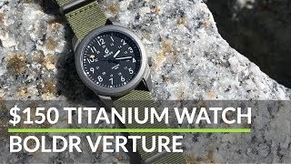 $150 Titanium Field Watch - BOLDR Venture [REVIEW]