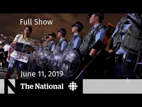 The National for June 11, 2019 — Hong Kong Unrest, Jon Stewart, Election Ads
