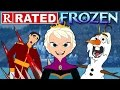 R RATED FROZEN