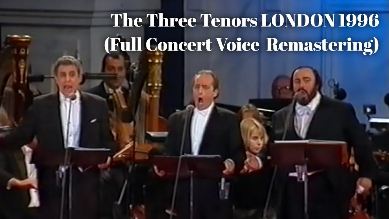The Three Tenors LONDON 1996 (FULL CONCERT) VOICE REMASTERING VERSION
