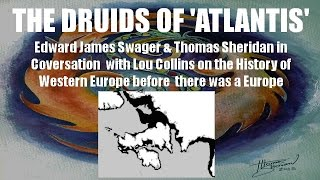 The Druids of 'Atlantis' with Thomas Sheridan