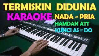 TERMISKIN DIDUNIA - Hamdan ATT | KARAOKE NADA COWOK/PRIA