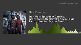 Star Wars Episode 9 Casting, Interviews with Marvel