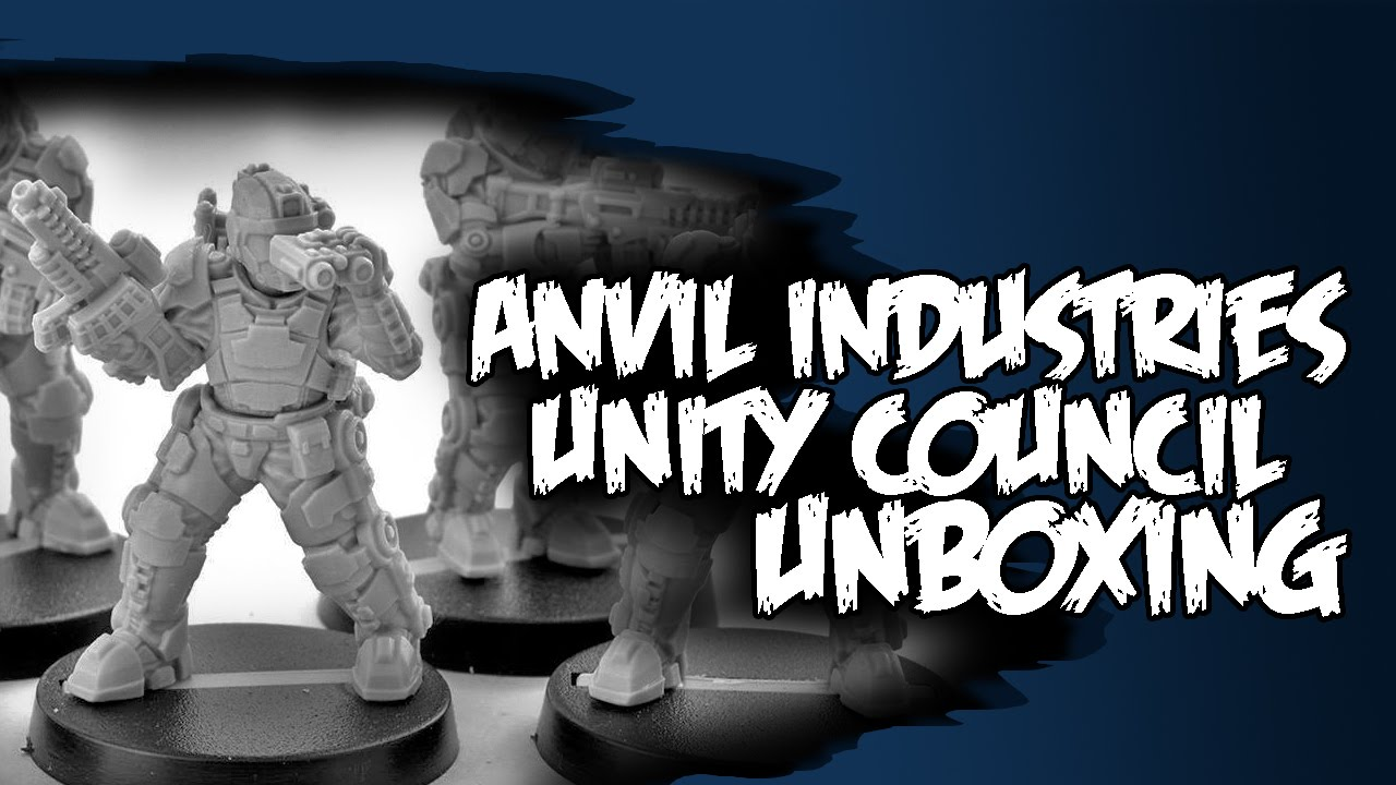 unboxing unity council miniatures anvil industries 28mm heroic