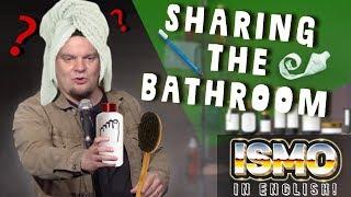 ismo-sharing-the-bathroom