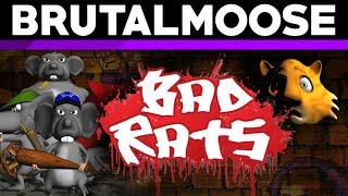 Bad Rats - brutalmoose