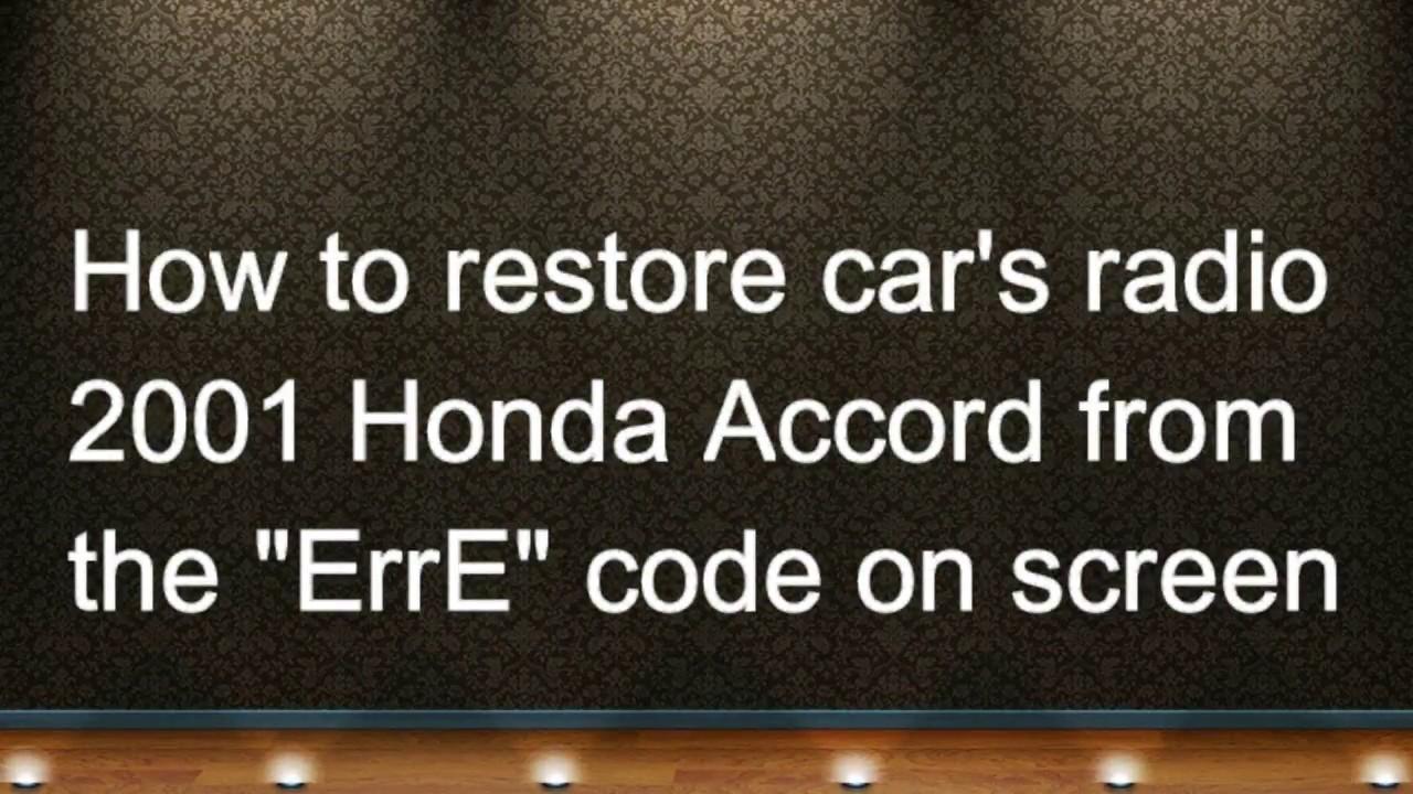 2001 Honda Accord Radio Code >> How To Restore Car Radio In Erre Mode 2001 Honda Accord