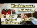 Muskurayera - Sushant KC | Guitar Lesson | Easy Chords | (Plucking)