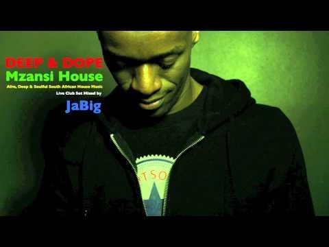South Africa House Music DJ Mix by JaBig: DEEP&DOPE Afro, Kwaito South African House Music Playlist