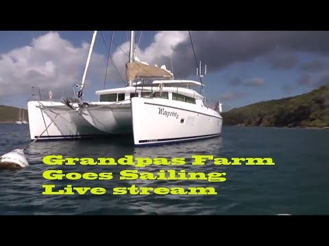Live with Grandpa's Farm Goes Sailing 8 20 17 - Its so close I can taste it. Lets go sailing already