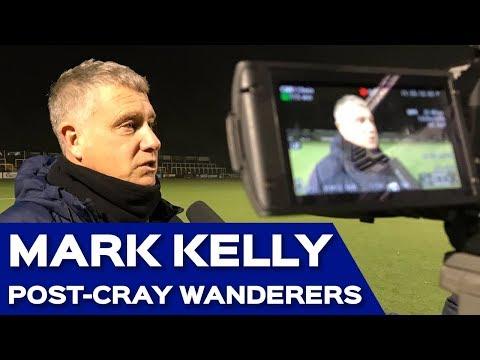 Mark Kelly post-Cray Wanderers