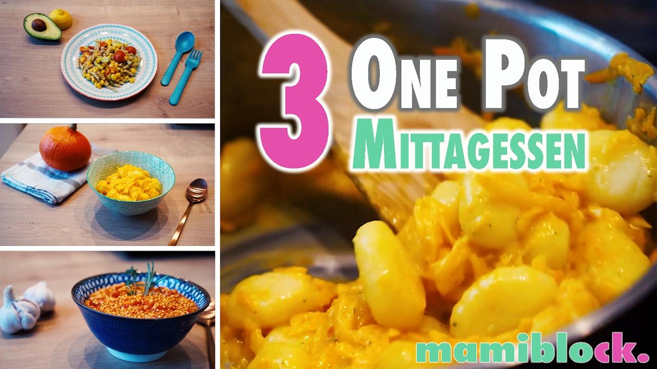 3 One Pot Gerichte | Schnelle gesunde Mittagessen | mamiblock ...