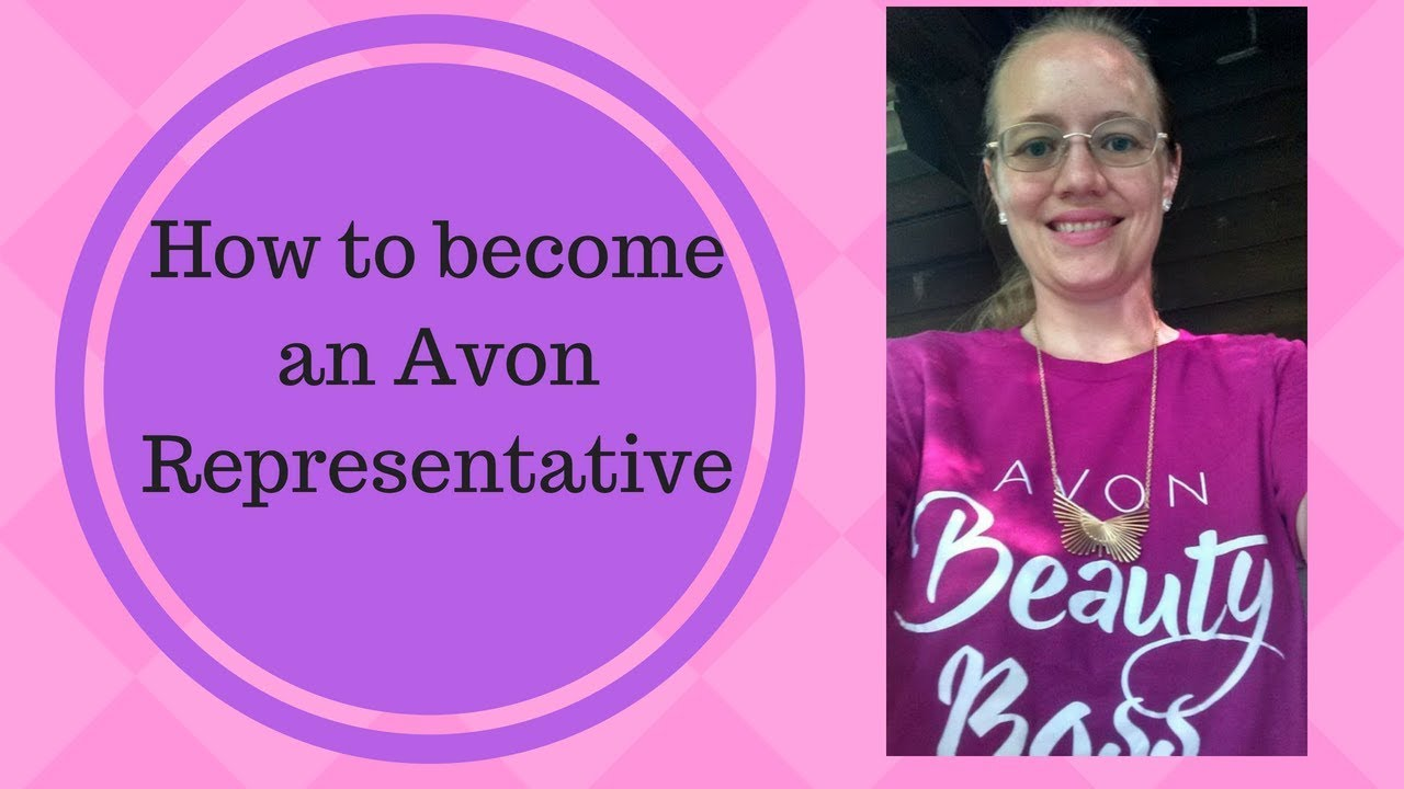 How to become a representative of Avon 91