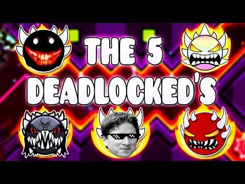 """THE 5 DEADLOCKEDS"" !!! - GEOMETRY DASH BETTER AND RANDOM LEVELS"