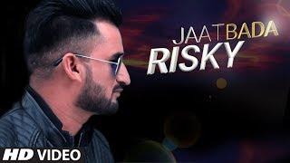 Jaat Bada Risky Latest Haryanvi Video Song | C.P. Singh Lakkha | Amit Chaudhary Bharu, Arohi Rawat