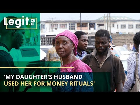 'My daughter's husband used her for money rituals' – Nigeria Street Gist | Legit TV