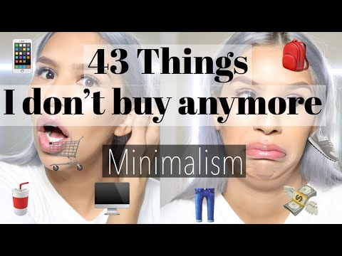 43 Things I dont buy anymore|Minimalism