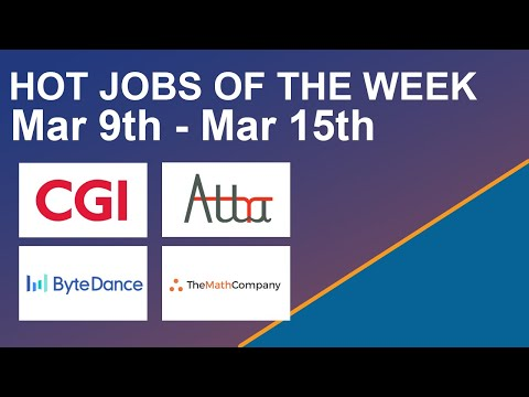Hot Jobs Of The Week - (March 9th - March 15th) – Byte Dance, CGI, Attra, Math Company