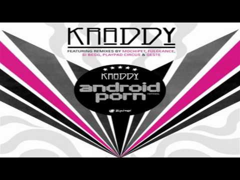 Kraddy Android Porn [HD]
