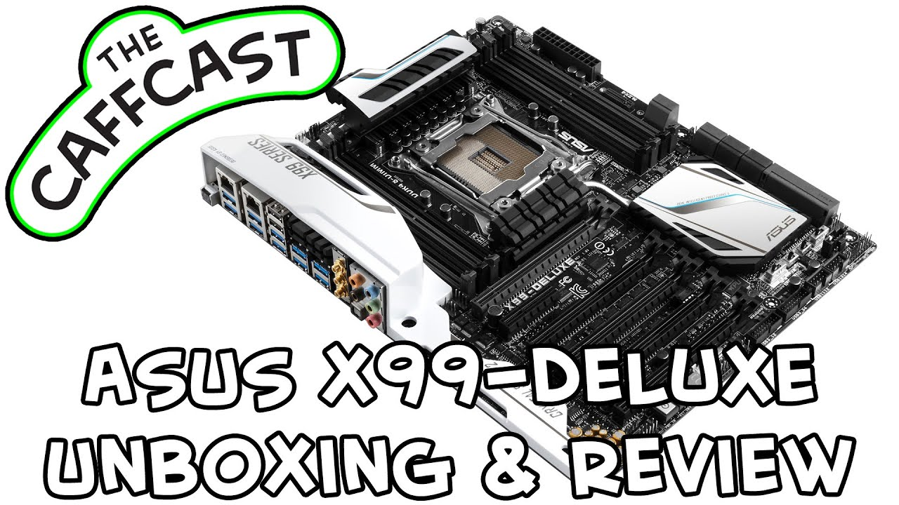 asus x99 deluxe motherboard unboxing  u0026 review  how to