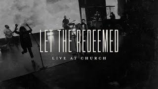 Let the Redeemed (Live) - Josh Baldwin | Live at Church