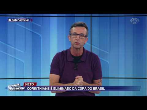 Neto: Corinthians é eliminado da Copa do Brasil