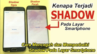 Mengatasi SHADOW pada Layar Smartphone | be Careful BURN IN On Your Smartphone Screen