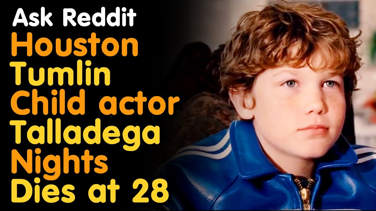 Houston Tumlin, child actor in 'Talladega Nights,' dies at 28