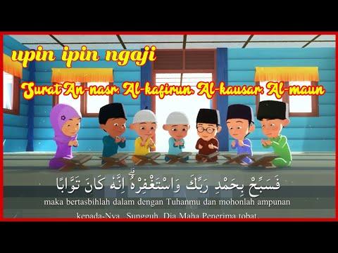 Upin Ipin Ngaji Surat An Nasr Al Kafirun Al Kausar Al Maun Edisi Farha Hafalan Qur An