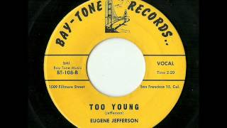 Eugene Jefferson - Too Young (Bay-Tone)