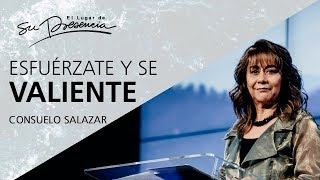 Esfuérzate y sé valiente - Consuelo Salazar - 29 Noviembre 2017