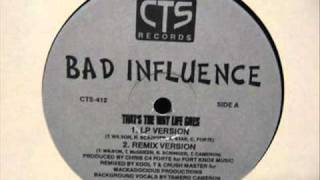Bad Influence - That