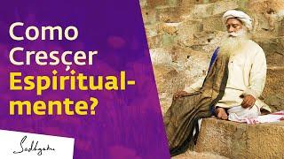 Desenvolvendo-se Espiritualmente a Cada Momento   Sadhguru Português