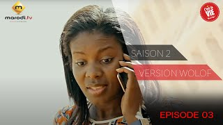 Série - C'est la vie - Saison 2 - Episode 3 (version wolof)