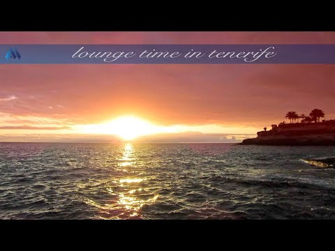 Lounge Time In TENERIFE - Chillout & Downtempo in Playa Fañabé (Canary Islands)