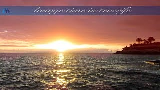 Скачать Lounge Time In TENERIFE Chillout Downtempo In Playa Fañabé Canary Islands