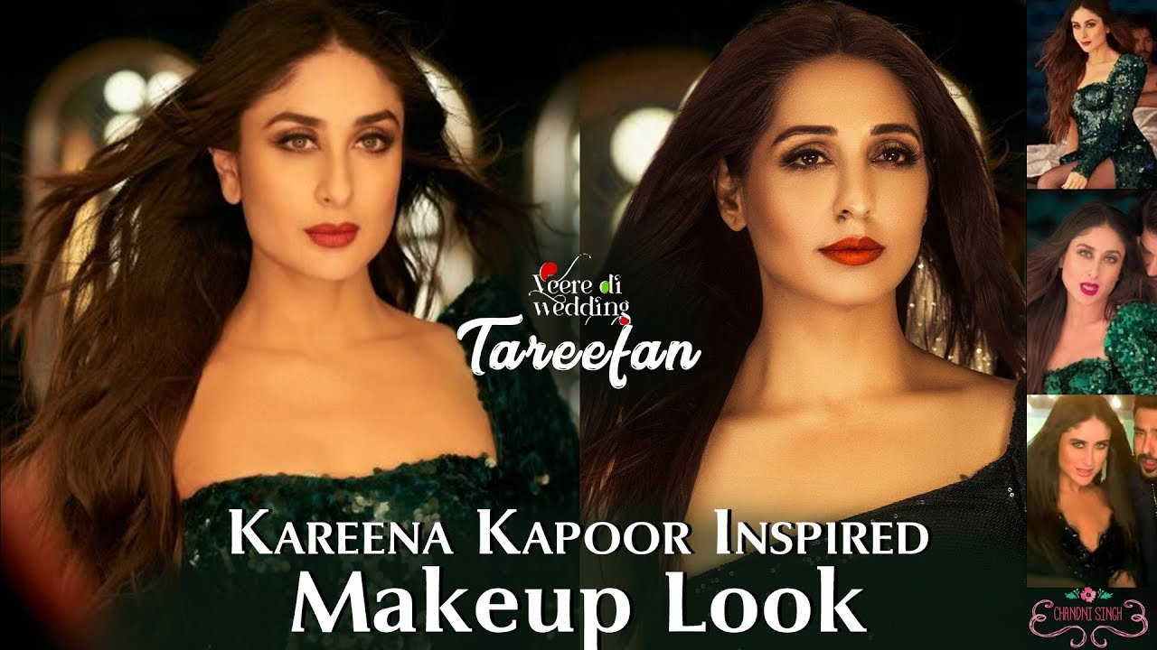 Tareefan Song Kareena Kapoor Makeup Look | Veere Di Wedding Songs Makeup  Tutorials