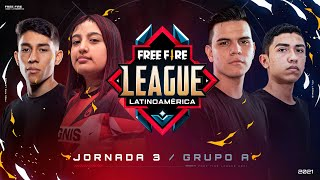 ¡Jornada 3 de la Free Fire League 2021! 🔥 | Grupo A - Apertura
