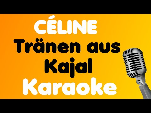 cÉline-•-tränen-aus-kajal-•-karaoke