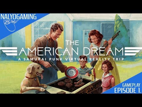 The American Dream, PSVR Gameplay First Look (Episode 1.)