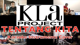 Tentang Kita (KlaKustik Version) - KLA Project - Karaoke - Instruments Cover