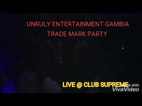UNRULY ENT SOUND GAMBIA ( TRADEMARK PARTY)